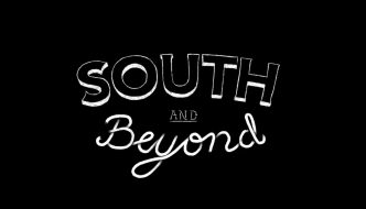 South and Beyond